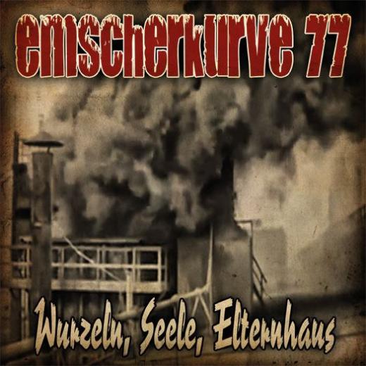 Emscherkurve 77 - Wurzeln, Seele, Elternhaus (EP) 7inch 200 copies black Vinyl