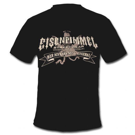 Eisenpimmel - Wer nix kann muss Aussehn! T-Shirt (black)