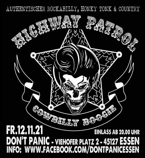 Highway Patrol - Live! (Ticket)  12.11.2021 Dont Panic Essen