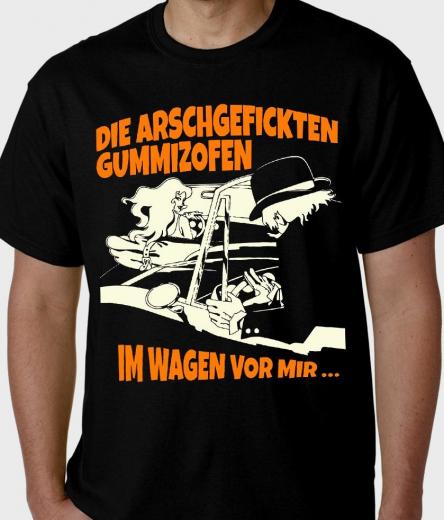 Die a... Gummizofen - Im Wagen vor mir T-Shirt (black)