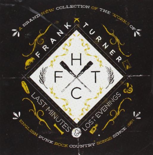 Frank Turner - Last Minutes & Lost Evenings (CD)