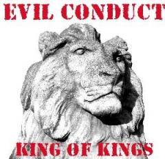 Evil Conduct - King of Kings (CD)