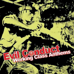 Evil Conduct - Working Class Anthems (LP)