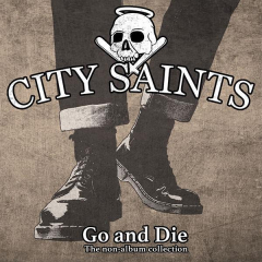 City Saints - Go and Die - A collection of non-album tracks (CD) DigiPac