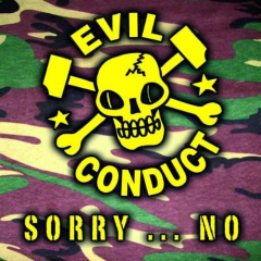 Evil Conduct - Sorry...No! (CD)