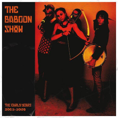 Baboon Show, The - Early Years 2005-2009 (LP) lim. col. vinyl + MP3