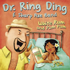 Dr Ring Ding & Sharp Axe Band - White rum & Pum Pum (EP) 7inch limited