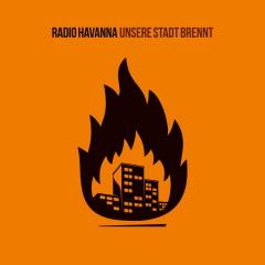 Radio Havanna - Unsere Stadt brennt (CD) Digipac