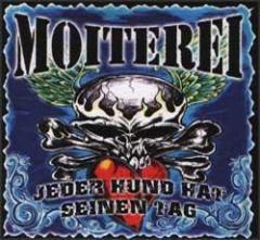Moiterei - Jeder Hund hat seinen Tag (CD)