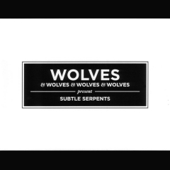 Wolves & the Wolves & the... - Subtle Serpents (CD)