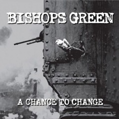 Bishops Green - A chance to change (CD)