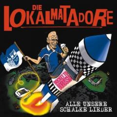 Lokalmatadore - Alle unsre Schalker Lieder (CD)