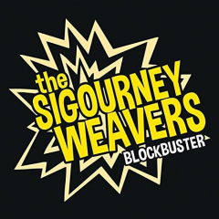 Sigourney Weavers, the - Blockbuster (LP)