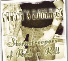 Mummy´s Darlings - Stormtroopers of Rock `n´ Roll (CD)