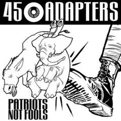 45 Adapters - Patriots not Fools (LP) black Vinyl lmtd 100