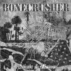 Bonecrusher - Saints & Heroes (CD)