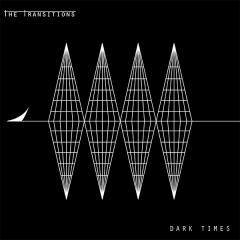 Transitions, the - Dark Times (LP) black Vinyl 200 copies + DC