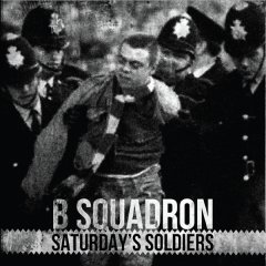 B Squadron - Saturday´s soldiers (EP) 7inch silver Vinyl lim 200
