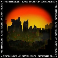 Bristles, the - Last Days of Capitalism (LP) limited white Vinyl 500 copies