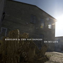 Babylove & The Van Dangos - On My Life (LP) lim 500 copies