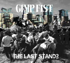 Gimp Fist - the last stand? (LP) limited 500 grey Vinyl