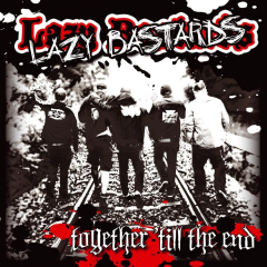 Lazy Bastards - Together till the end (CD)