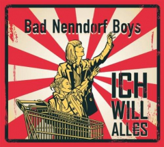 Bad Nenndorf Boys - Ich Will Alles (CD) Digipak