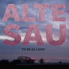 Alte Sau - To be as livin´(LP) + MP3