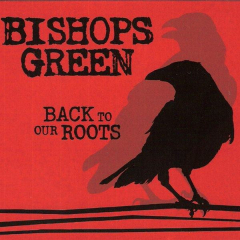 Bishops Green - Back to our Roots (CD) Digipac limited