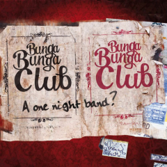 Bunge Bunga Club - Just a one night band? (CD) Digipac