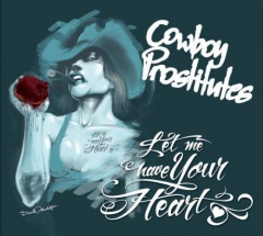 Cowboy Prostitutes - Let Me Have Your Heart  (CD) Digipak