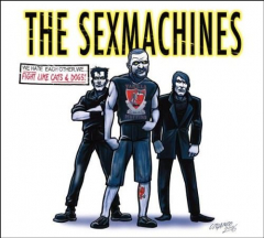 Sexmachines, the - Fight Like Cats and Dogs (CD) Digipak Vanilla Muffins