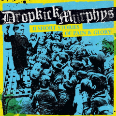 Dropkick Murphys - 11 Short Stories of Pain and Glory (CD) Digipac