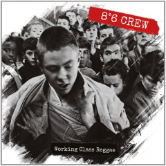 8°6 Crew - Working Class Reggae (CD) + Bonussongs