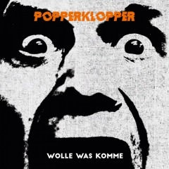 Popperklopper - Wolle was komme (LP) colored vinyl + MP3