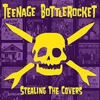 Teenage Bottlerocket - Stealing The Covers (LP) +MP3
