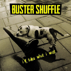 Buster Shuffle - I'll Take What I Want (LP) black Vinyl