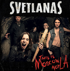 Svetlanas – This is Moscow not LA! (LP) limited black Vinyl + MP3