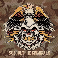 Hardsell - Subculture Criminals (CD)