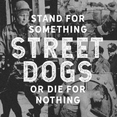 Street Dogs - Stand For Something Or Die For Nothing (CD)
