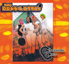 Drogettes - Clockwork Girls (LP) limited 500