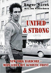 Roger Miret - United & Strong, mein Leben mit Agnostic Front (Buch) GERMAN EDITION