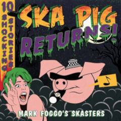Mark Foggo´s Skasters - Ska Pig Returns (LP) PREORDER