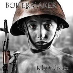 Boilermaker - Kill or create (LP) 180gr. black Vinyl limited 200 copies