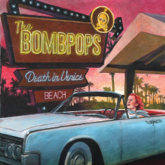 Bombpops, the - Death in venice beach (LP)