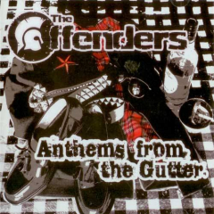 Offenders, The - Anthems from the Gutter (CD)