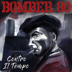 Bomber 80 - Contro il Tempo (LP) black Vinyl 500 copies