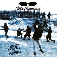 Mr. Review - Lock, Stock & Barrel (LP)