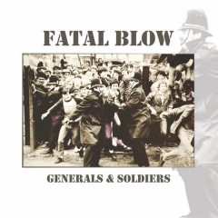 Fatal Blow - Generals & Soldiers (LP) + CD mit 27 Songs