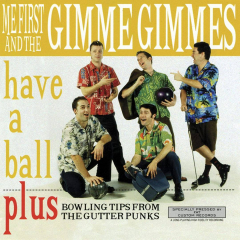 Me First & The Gimme Gimmes - Have a Ball plus Bowling tips... (LP) + MP3